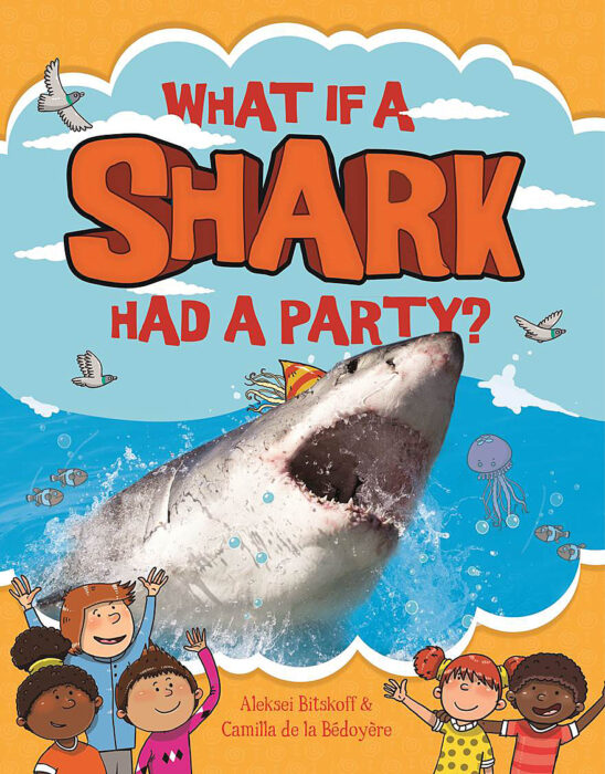 What if a Shark Had a Party?