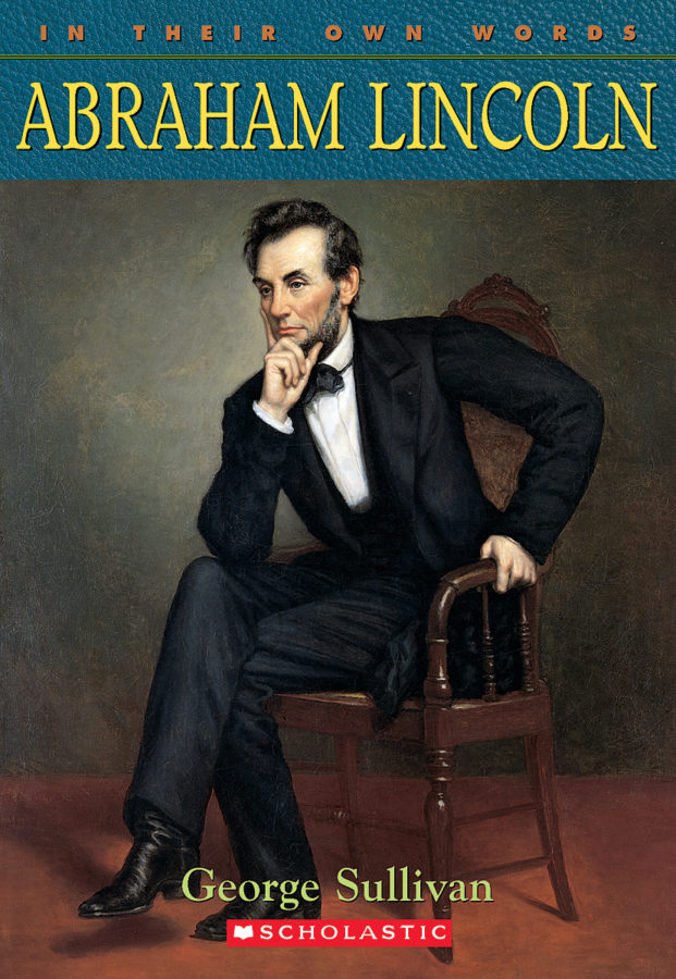 George Sullivan - In Their Own Words: Abraham Lincoln