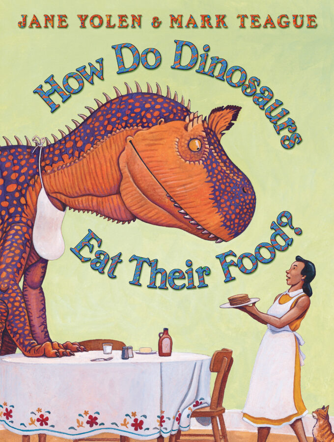 Jane Yolen - How Do Dinosaurs Eat Their Food?