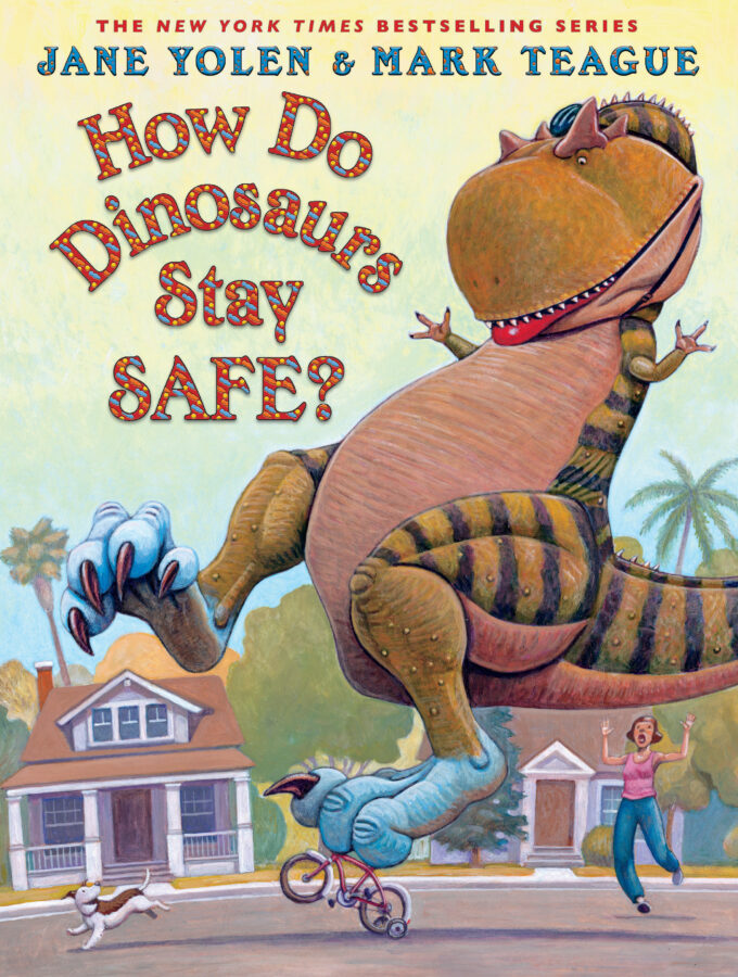 Jane Yolen - How Do Dinosaurs Stay Safe?