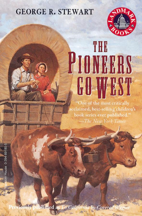 George R. Stewart - Pioneers Go West