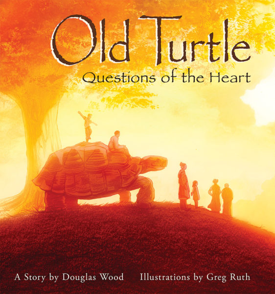 Douglas Wood - Old Turtle: Questions of the Heart