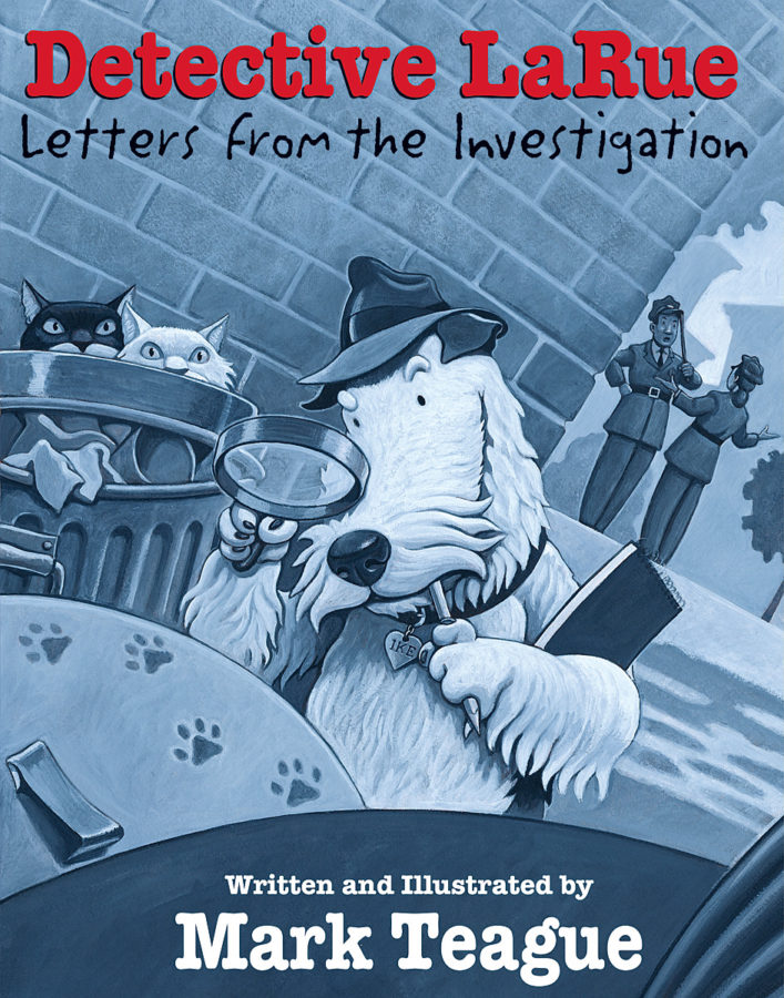 Mark Teague - Detective LaRue: Letters from the Investigation