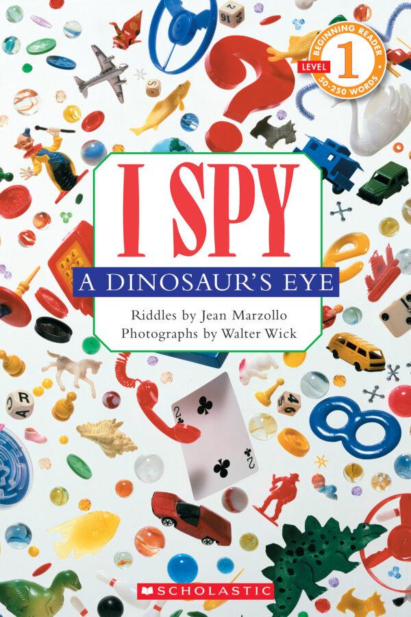 Jean Marzollo - Schol Rdr Lvl 1: I Spy a Dinosaur's Eye