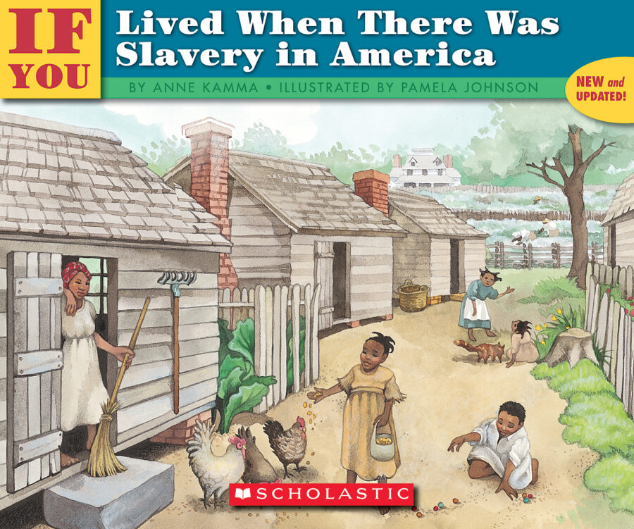 Anne Kamma - If You Lived When There Was Slavery in America
