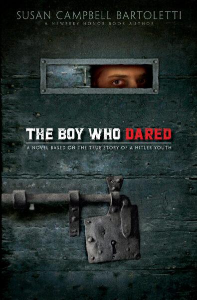 Susan Campbell Bartoletti - The Boy Who Dared