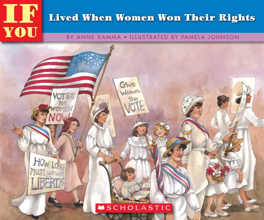 Anne Kamma - If You Lived When Women Won Their Rights