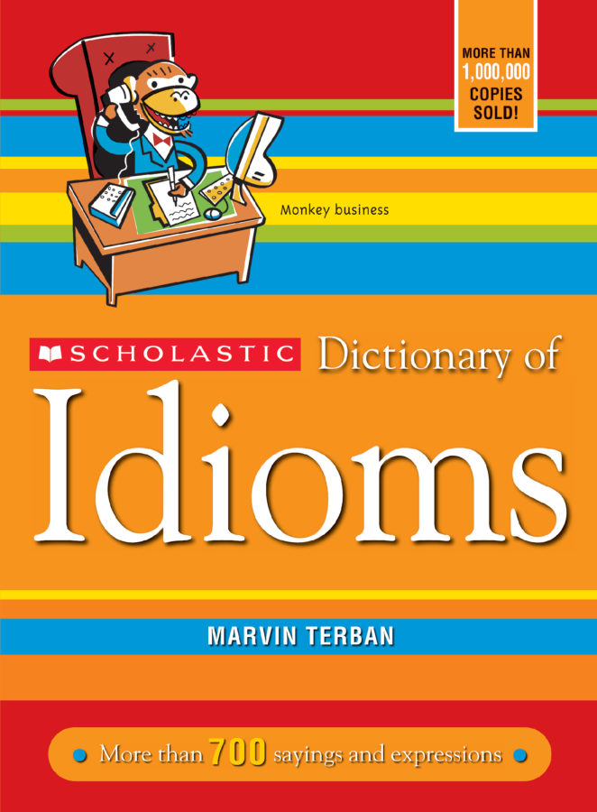 Marvin Terban - Scholastic Dictionary of Idioms