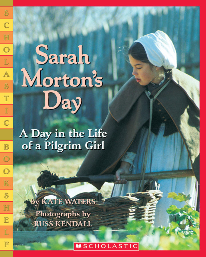 Kate Waters - Sarah Morton's Day: A Day in the Life of a Pilgrim Girl