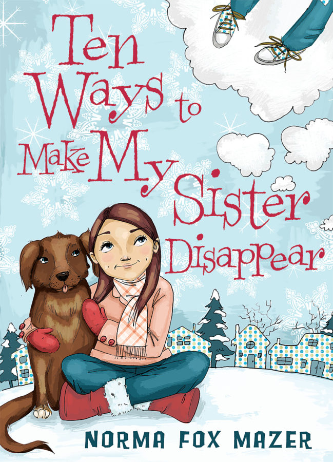 Norma Fox Mazer - Ten Ways to Make My Sister Disappear
