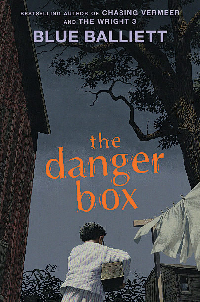 Blue Balliett - The Danger Box