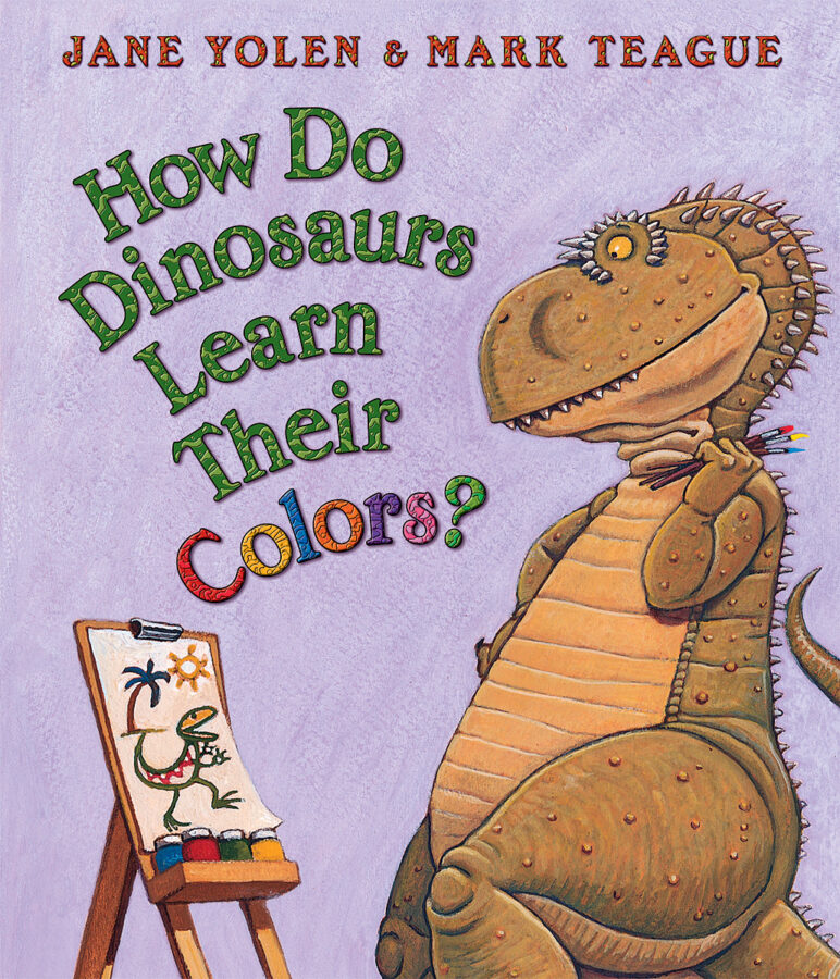 Jane Yolen - How Do Dinosaurs Learn Their Colors?