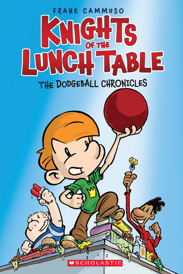 Frank Cammuso - Knights of the Lunch Table #1: The Dodgeball Chronicles