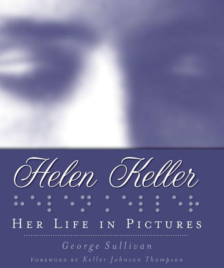George Sullivan - Helen Keller: Her Life in Pictures