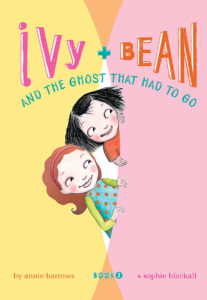 Ivy + Bean and the Ghost That Had to Go