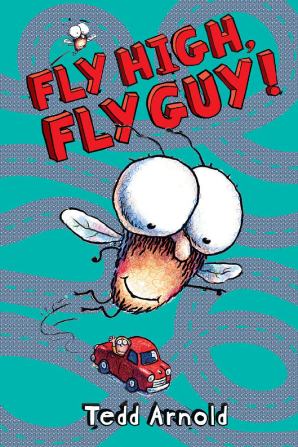 Tedd Arnold - Fly High, Fly Guy!