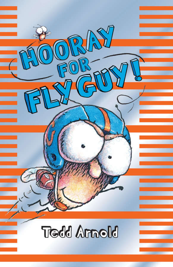 Tedd Arnold - Hooray for Fly Guy!