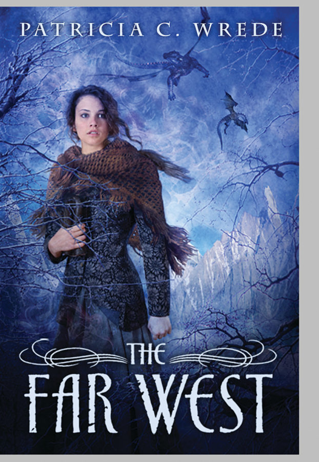 Patricia C. Wrede - The Far West