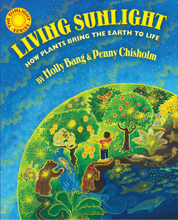 Molly Bang - Living Sunlight: How Plants Bring the Earth to Life