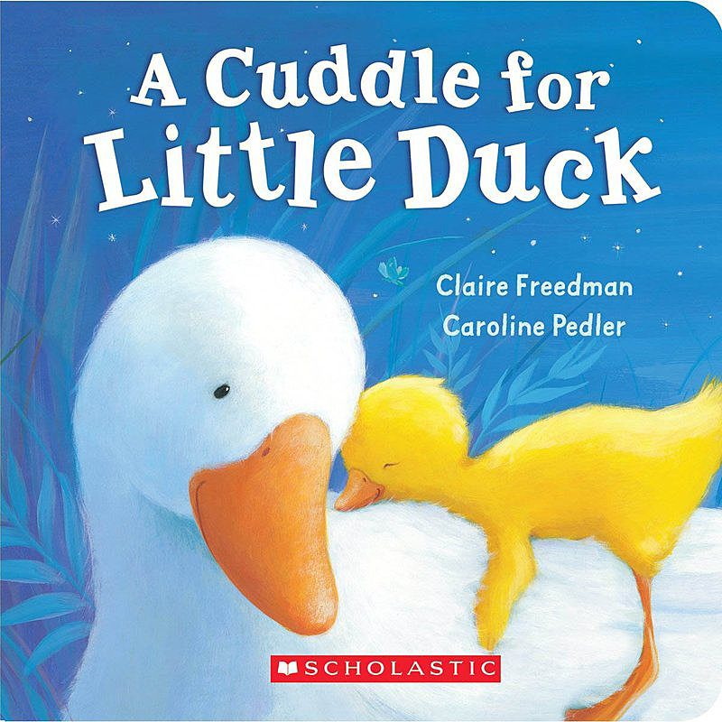 Claire Freedman - A Cuddle for Little Duck