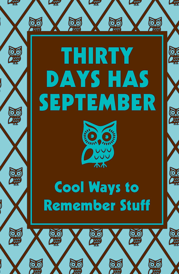 Chris Stevens - Thirty Days Has September: Cool Ways to Remember Stuff