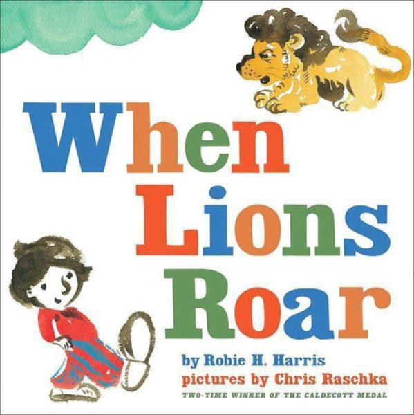 Robie H. Harris - When Lions Roar