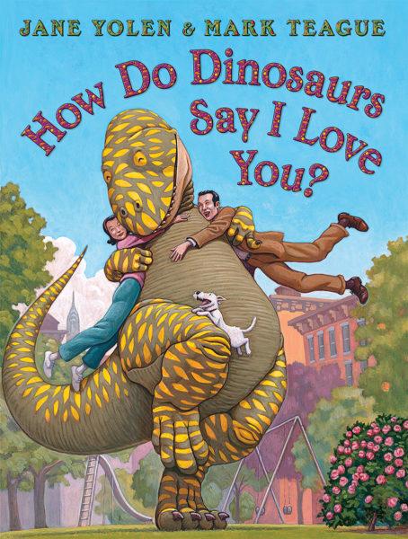 Jane Yolen - How Do Dinosaurs Say I Love You?
