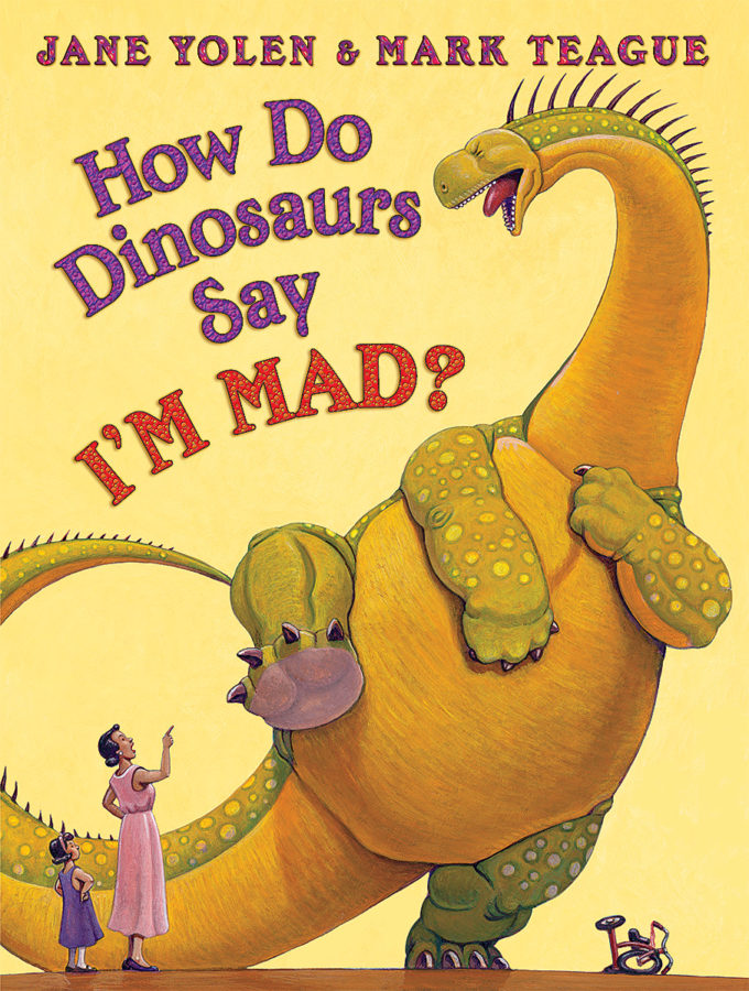 Jane Yolen - How Do Dinosaurs Say I'M MAD!
