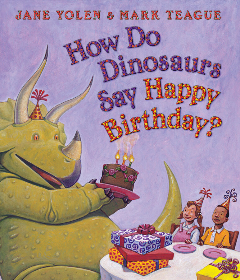 Jane Yolen - How Do Dinosaurs Say Happy Birthday?