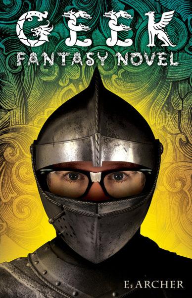 E. Archer - Geek Fantasy Novel