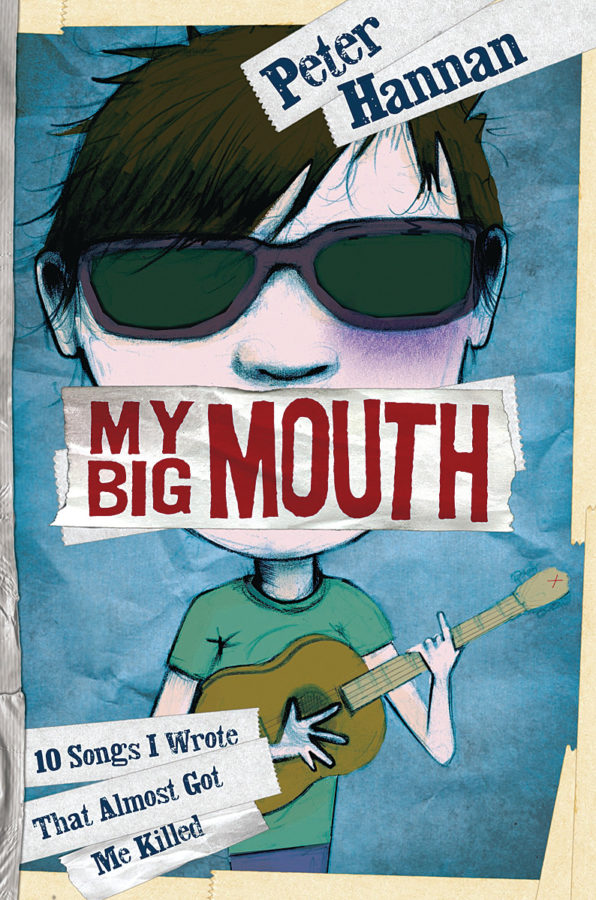 Peter Hannan - My Big Mouth: 10 Songs I Wrote That Almost Got Me Killed