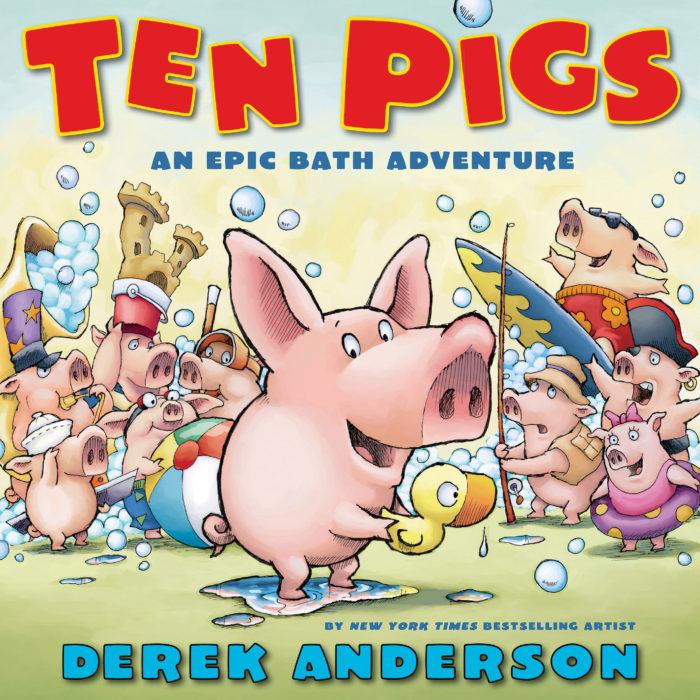 Ten Pigs: An Epic Bath Adventure by Derek Anderson - Picture