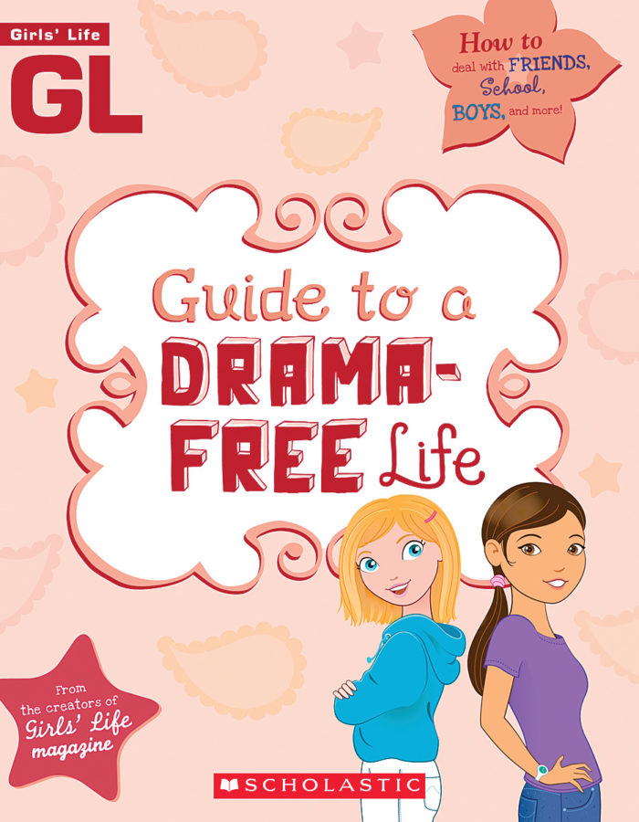 - Girls' Life Guide to a Drama-Free Life