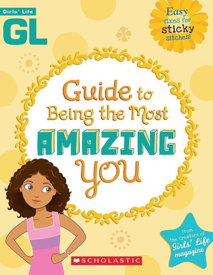 - Girls' Life Guide to Being the Most Amazing You