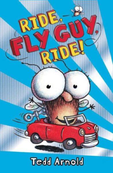 Tedd Arnold - Ride, Fly Guy, Ride!