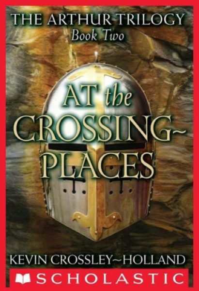 Kevin Crossley-Holland - At the Crossing-Places