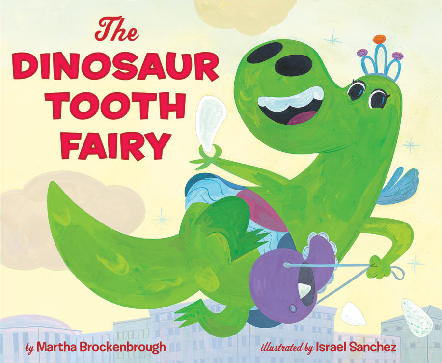 Martha Brockenbrough - Dinosaur Tooth Fairy, The