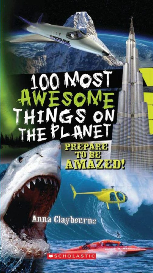 Anna Claybourne - 100 Most Awesome Things on the Planet
