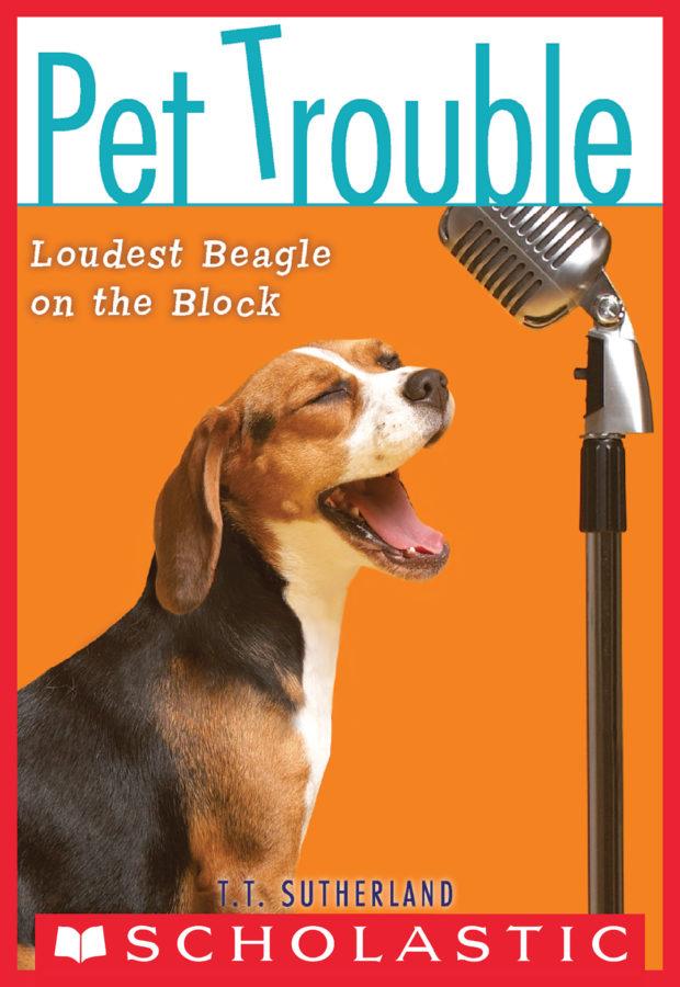 Tui T. Sutherland - Pet Trouble #2: Loudest Beagle on the Block