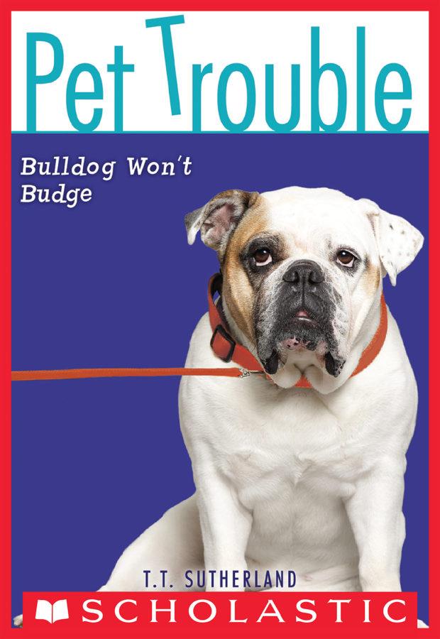 Tui T. Sutherland - Bulldog Won't Budge