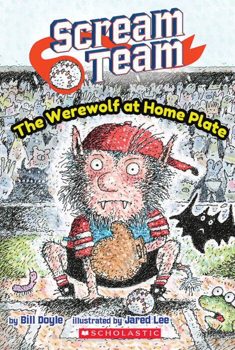 Scream Team #1: The Werewolf at Home Plate by Bill Doyle