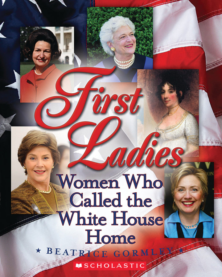 Beatrice Gormley - First Ladies: The Women Who Call the White House Home