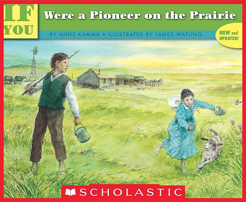 Anne Kamma - If You Were a Pioneer on the Prairie