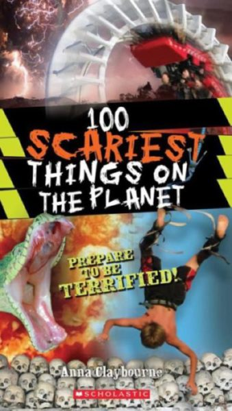 Anna Claybourne - 100 Scariest Things on the Planet