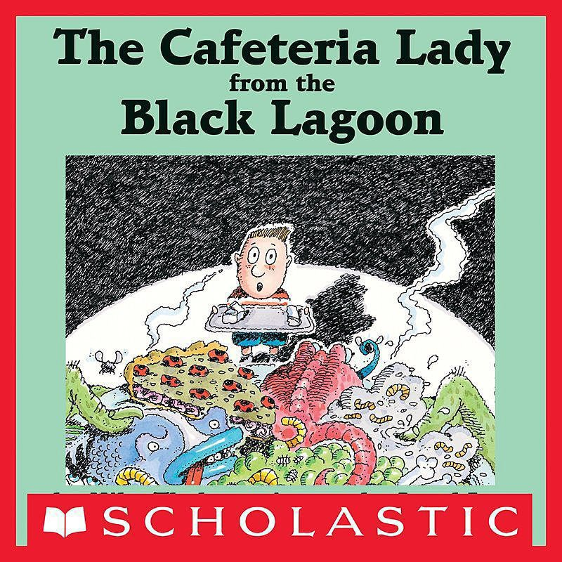 Mike Thaler - The Cafeteria Lady from the Black Lagoon