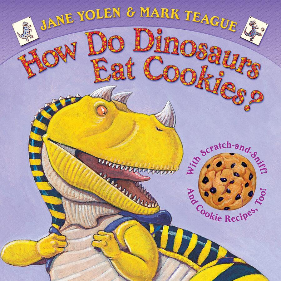 Jane Yolen - How Do Dinosaurs Eat Cookies?