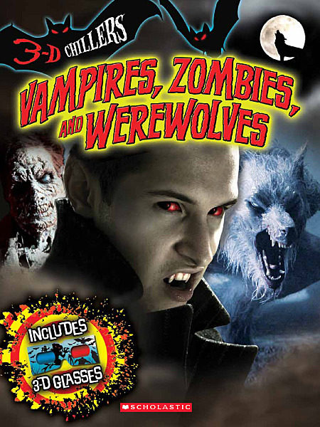Deborah Kespert - 3-D Chillers: Vampires, Zombies, and Werewolves