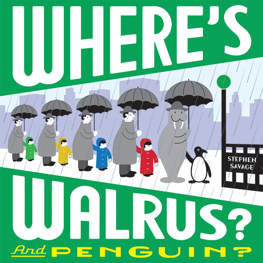 Stephen Savage - Where's Walrus? And Penguin?