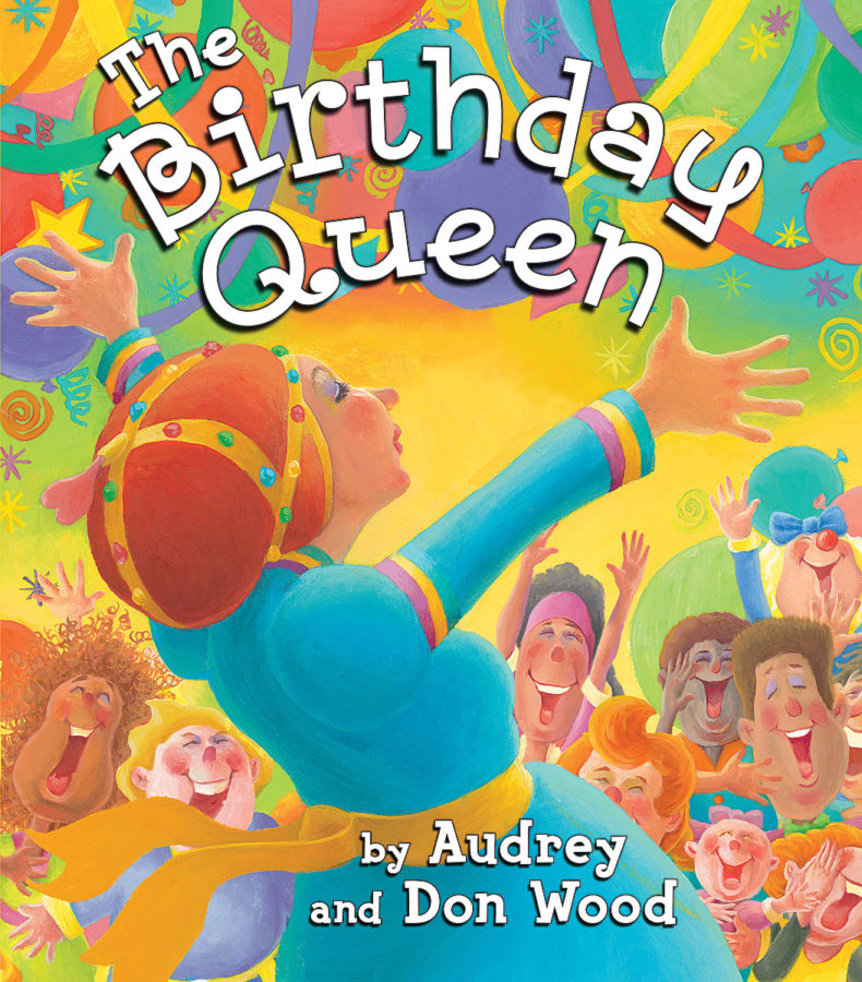 Audrey Wood - The Birthday Queen