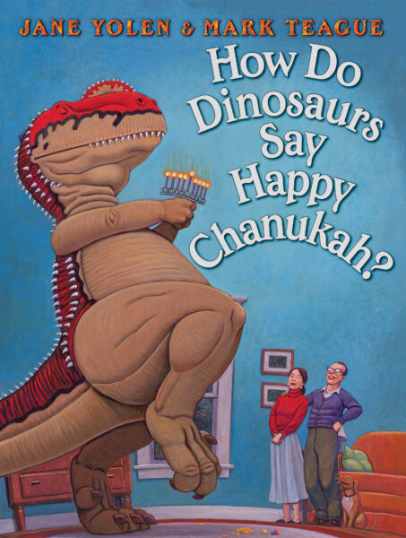 Jane Yolen - How Do Dinosaurs Say Happy Chanukah?